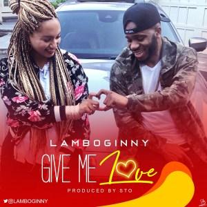 "Lamboginny - ""Give Me Love"" (Prod. By STO)"